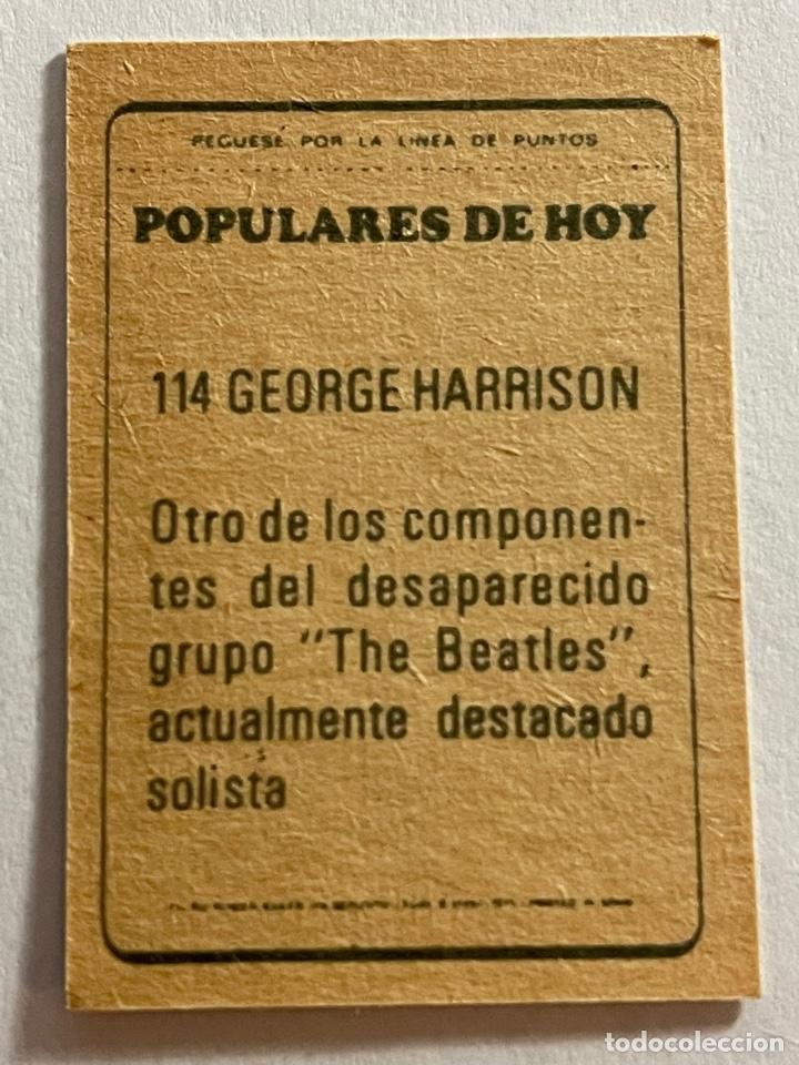 Música de colección: GEORGE HARRISON - BEATLES - POPULARES DE HOY Cromo sin pegar Num. 114 - Foto 2 - 254089155