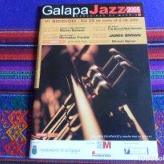 Música de colección: PROGRAMA GALAPAJAZZ 2005. VI ED. JAMES BROWN MANOLO SANLÚCAR THE MANHATTAN TRANSFER MICHAEL NYMAN. Lote 287022548