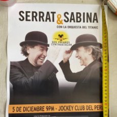 Musica di collezione: CARTEL ORIGINAL SERRAT & SABINA.PERÚ 2012 JOCKEY CLUB.42X30.5 EUROS ENVÍO CERT.. Lote 287374383