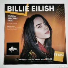 Música de colección: HOJA PROMOCIONAL COUCHÉ DE FNAC FRANCIA, ANUNCIANDO EL NUEVO DISCO DE BILLIE EILISH. Lote 289609218