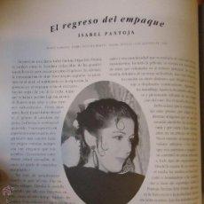 Fotos de Cantantes: GRAN LOTE HOJAS CON MUCHAS FOTOGRAFIAS ISABEL PANTOJA TRAE UNA DE ROCIO DURCA Y UNA DE ROCIO JURADO. Lote 54872560