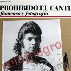 Fotos de Cantantes: CAMARÓN DE LA ISLA - LÁMINA DE EXPOSICIÓN PROHIBIDO EL CANTE - FLAMENCO Y FOTOGRAFÍA - CANTAOR FOTO. Lote 210632072