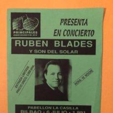 Fotos de Cantantes: RUBÉN BLADES Y EL SON SOLAR 6/7/1991. FLYER ORIGINAL DE CONCIERTO EN LA CASILLA,BILBAO. 15 X 21 CMS.. Lote 121400799