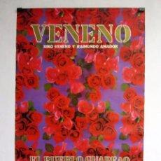 Fotos de Cantantes: VENENO. KIKO VENENO Y RAIMUNDO AMADOR CARTEL ORIGINAL PROMOCIONAL DE EL PUEBLO GUAPEAO (1989). Lote 128434103