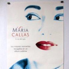 Fotos de Cantantes: MARÍA CALLAS, LA VOZ DEL SIGLO. CARTEL ORIGINAL PROMOCIONAL. 51X76 CMS.. Lote 128490075