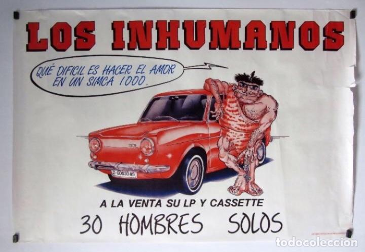 LOS INHUMANOS. QUÉ DIFICIL ES HACER EL AMOR EN UN SIMCA1000, 1988. CARTEL ORIGINAL PROMOCIONAL. (Música - Fotos y Postales de Cantantes)