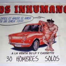Fotos de Cantantes: LOS INHUMANOS. QUÉ DIFICIL ES HACER EL AMOR EN UN SIMCA1000, 1988. CARTEL ORIGINAL PROMOCIONAL.. Lote 130050007