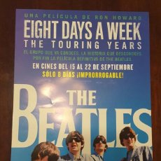 Fotos de Cantantes: THE BEATLES - EIGHT DAYS A WEEK - POSTER UNA PELÍCULA DE RON HOWARD EIGHT DAYS A WEEK THE TOURING . Lote 132004246