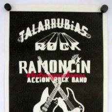 Fotos de Cantantes: RAMONCÍN ACCION ROCK BAND.CARTEL ORIGINAL CONCIERTO EN TALARRUBIAS ROCK.PRIMEROS 80. 32X46 CMS.. Lote 155697526