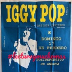 Photos de Chanteurs et Chanteuses: IGGY POP. CARTEL ORIGINAL CONCIERTO EL 17/2/1991 POLIDEPORTIVO DE ANOETA SAN SEBASTIÁN. 87X120 CMS. Lote 155709262