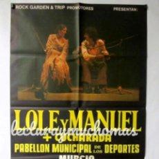 Fotos de Cantantes: LOLE Y MANUEL+ CUCHARADA. CARTEL ORIGINAL DE CONCIERTO 63X95 CMS. PRINCIPIOS 80S.. Lote 155711930