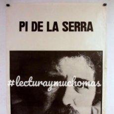 Fotos de Cantantes: PI DE LA SERRA HISTÓRICO CARTEL ORIGINAL DE PRINCÍPIOS DE LOS AÑOS 80. 70 X 100 CMS.. Lote 155713650