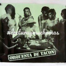 Fotos de Cantantes: ORQUESTA DE TACÓN. HISTÓRICO CARTEL ORIGINAL PROMOCIONAL PRIMEROS AÑOS 80.. Lote 121339859