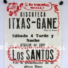 Fotos de Cantantes: LOS SANTOS. CARTEL PROMOCIONAL CONCIERTO EN DISCOTECA ITXAS-GANE (PLAYA LA ARENA SOMORROSTRO), 80S.. Lote 132590242