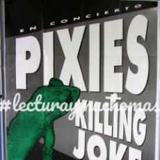 Fotos de Cantantes: PIXIES + KILLING JOKE. HISTÓRICO CARTEL CONCIERTO EN POLIDEPORTIVO DE ANOETA 16/6/1991. 98X140 CMS.. Lote 132574582