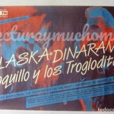 Fotos de Cantantes: ALASKA Y DINARAMA + LOQUILLO Y LOS TROGLODITAS. CARTEL ORIGINAL HISTÓRICO CONCIERTO EN 1985 (BILBAO). Lote 183342437