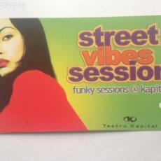 Fotos de Cantantes: STREET VIBES SESSION - FUNKY SESSIONS @ KAPITAL TEATRO - FLYER 2001. Lote 206950936