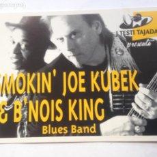 Fotos de Cantantes: POSTAL SMOKIN´ JOE KUBEK & B´NOIS KING BLUES BAND - PROMO TOUR POSTCARD. Lote 211921427