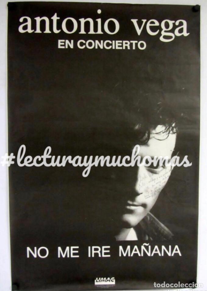 ANTONIO VEGA, NO ME IRÉ MAÑANA (1991). CARTEL ORIGINAL CON DEDICATORIA Y FIRMA DE ANTONIO (Música - Fotos y Postales de Cantantes)