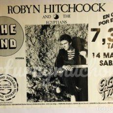 Fotos de Cantantes: ROBYN HITCHCOCK & THE EGYPTIANS. CARTEL HISTÓRICO CONCIERTO SALA THE END (VITORIA) 1986.. Lote 212410671