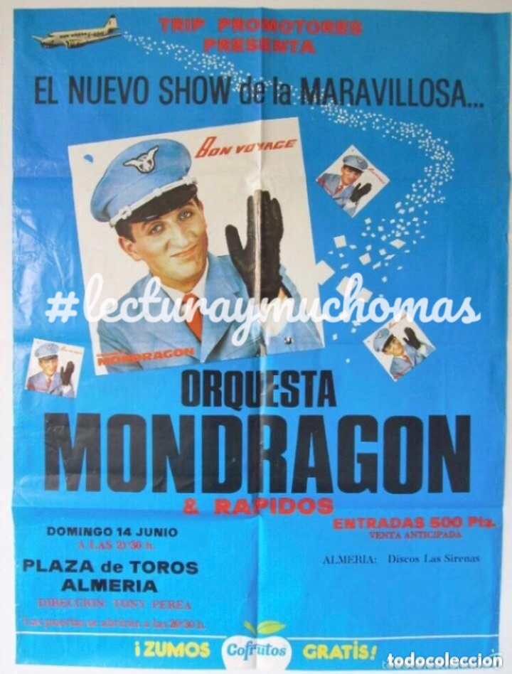 ORQUESTA MONDRAGÓN + RÁPIDOS. CARTEL ORIGINAL CONCIERTO PLAZA DE TOROS ALMERIA 1982 (Música - Fotos y Postales de Cantantes)