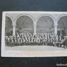 Fotos de Cantantes: MUSICA-IL CORPO DI MUSICA DI MILANO-POSTAL ANTIGUA-VER FOTOS-(74.862). Lote 221616061