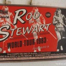Fotos de Cantantes: ROD STEWART CARTEL ORIGINAL WORLD TOUR 1983 MADRID 68X96. Lote 235295165