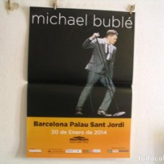Fotos de Cantantes: MICHAEL BUBLÉ CARTEL ORIGINAL BARCELONA 2014 GIRA TOUR 100X70. Lote 236922155