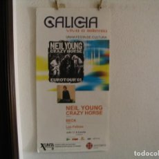 Fotos de Cantantes: GALICIA MILENIO NEIL YOUNG CRAZY HORSE BECK CARTEL ORIGINAL 2001 GIRA TOUR 100X50. Lote 237329950