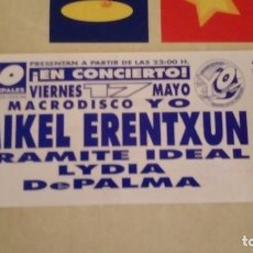 Fotos de Cantantes: MIKEL ERENTXUN ENTRADA DISCOTECA YO RINCÓN DE LA VICTORIA. Lote 260818190