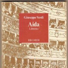 Libretos de ópera: AIDA ( LIBRETTO) / G. VERDI. ITALY : RICORDI, 1988. 17 X 12 CM. 78 P.. Lote 4232912