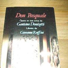 Libretos de ópera: DON PASQUALE. OPERA EN TRES ACTOS DE GAETANO DONIZETTI. LIBRETO DE GIOVANNI RUFFINI. EDIC. BILINGÜE.. Lote 9989080