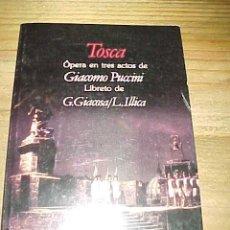 Libretos de ópera: TOSCA. OPERA EN TRES ACTOS DE GIACOMO PUCCINI. LIBRETO DE G. GIACOSA. L. ILLICA. EDIC. BILINGÜE.. Lote 27281358