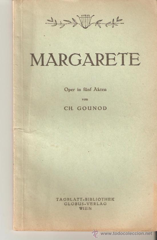 LIBRETO DE OPERA MARGARETE TAGBLATT-BIBLIOTHEK GLOBUS-VERLAG VIENA,1949. (Música - Libretos de Opera)