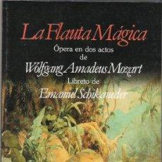 Libretos de ópera: LA FLAUTA MAGICA. OPERA EN DOS ACTOS DE WOLFGANG AMADEUS MOZART. LIBRETO DE EMANUEL SCHIKANEDER.. Lote 18660355