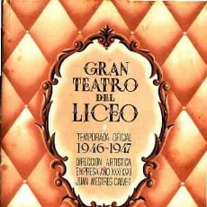 Libretos de ópera: GRAN TEATRO DEL LICEO TEMPORADA 1946-47 AÑO DEL CENTENARIO. Lote 10506324
