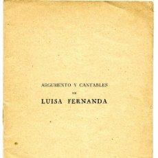 Libretos de ópera: ARGUMENTO Y CANTABLES DE LUISA FERNANDA. Lote 27348307