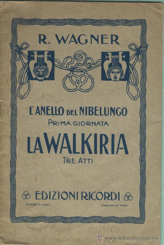 LIBRETO EL ANILLO DE LOS NIBELUNGOS. LA WALKIRIA.WAGNER. TEXTO EN ITALIANO. (Música - Libretos de Opera)