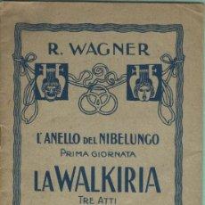 Libretos de ópera: LIBRETO EL ANILLO DE LOS NIBELUNGOS. LA WALKIRIA.WAGNER. TEXTO EN ITALIANO.. Lote 22928846