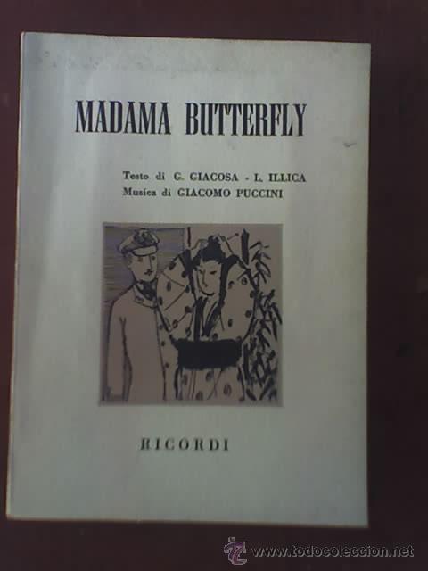 LIBRETO DE OPERA DE MADAMA BUTTERFLY (PUCCINI), EDITORIAL RICORDI - AÑO 1955 - IMPRESO EN ITALIA (Música - Libretos de Opera)