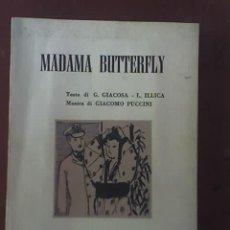 Libretos de ópera: LIBRETO DE OPERA DE MADAMA BUTTERFLY (PUCCINI), EDITORIAL RICORDI - AÑO 1955 - IMPRESO EN ITALIA. Lote 26162042