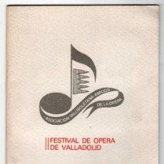 Libretos de ópera: II FESTIVAL DE OPERA DE VALLADOLID. 9 Y 11 DE MAYO DE 1978. TEATRO CALDERON DE LA BARCA. Lote 58345489