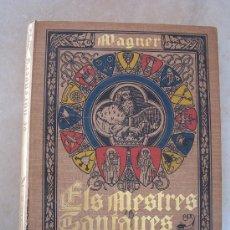 Libretos de ópera: ELS MESTRES CANTAIRES DE NUREMBERG - WAGNER - PARTITURA - LLETRA EN ALEMAYN I CATALÀ - 1907. Lote 19276117