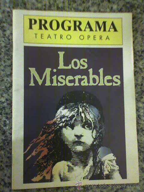 PROGRAMA DEL MUSICAL LOS MISERABLES (ALAIN BOUBLIL Y C. M. SCHONBERG) - TEATRO OPERA - ARGENTINA (Música - Libretos de Opera)