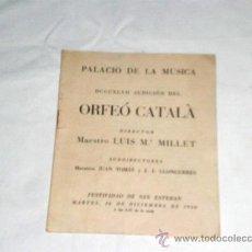 Libretos de ópera: PROGRAMA DE AUDICIÓN DEL ORFEÓ CATALÀ EN EL PALAU DE LA MUSICA. AÑO 1950. DIRECTOR LUIS Mª MILLET.. Lote 24718010