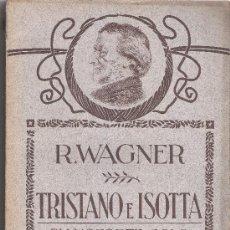 Libretos de ópera: R.WAGNER TRISTANO E ISOTTA- PIANOFORTE SOLO-OPERA IN TRE ATTI DI PIETRO FLORIDIA.305 PGS.. Lote 27010198