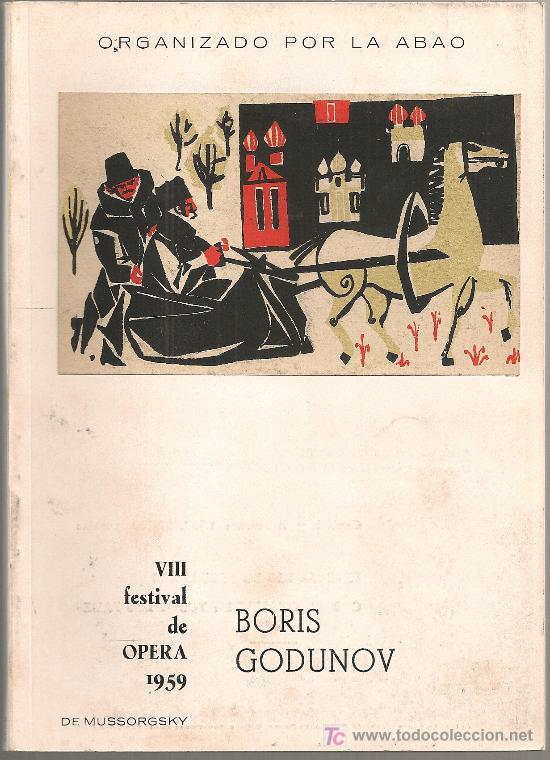 VIII FESTIVAL DE OPERA A.B.A.O. 3 AL 15 SETIEMBRE 1959. BORIS GODUNOV / MUSSORGSKY. 21X15CM. 98 P. (Música - Libretos de Opera)