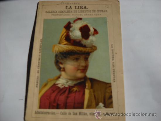 AMBROSIO THOMAS: MIGNON. OPERA. MADRID 1877. LA LIRA. GALERÍA DE LIBRETOS DE OPERA 16 PAGS. (Música - Libretos de Opera)