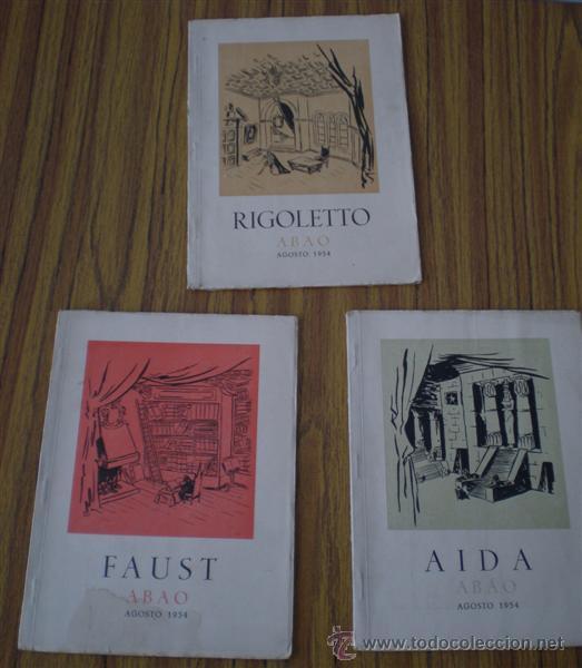 3 LIBROS - ABAO .. ASOCIACIÓN BILBAÍNA DE AMIGOS DE LA OPERA 1954 .. RIGOLETO – AIDA - FAUST (Música - Libretos de Opera)