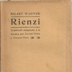 Libretos de ópera: RIENZI / R. WAGNER; TRAD. X. VIURA I J. PENA. BCN : ASSOC. WAGNERIANA, 1906. 19X13CM. 97 P. OPERA. Lote 148309980